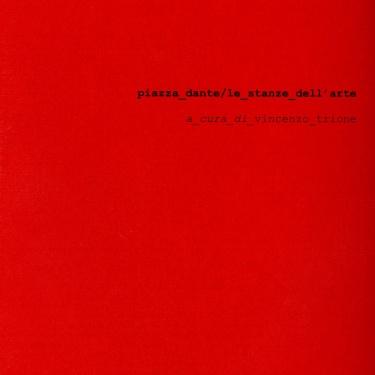 piazza dante/le stanze dell'arte, 2002